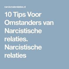 10 Tips Voor Omstanders van Narcistische relaties. Narcistische relaties