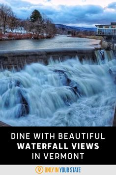 Enjoy the best dinner at this amazing Vermont restaurant with beautiful waterfall views. Perfect for a family meal or romantic date, this Quechee area eatery offers delicious dishes, a full bar, and indoor and outdoor dining. Unique Restaurants, Swimming Holes, Romantic Dates, Fruit In Season, Beautiful Waterfalls, Delicious Dishes, Covered Bridges, Outdoor Dining, Vermont