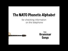 Song to help you learn the Nato Phonetic Code e. A for Alpha, B for Charlie, to help you check information on the telephone. Nato Phonetic Alphabet, Alphabet Songs, Morse Code, Learn English, Telephone, Grammar, Coding, Cards Against Humanity, Education