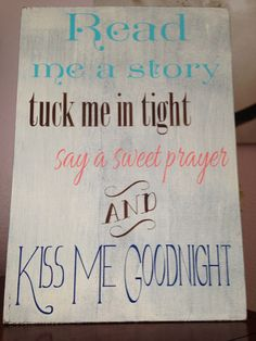 NEW Read me a story tuck me in tight,say a s prayer and kiss me goodnight wood sign, Nursery, Boy Room, Girl Room, child room decor