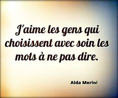 Alda Mérini French Words, French Quotes, Best Quotes, Daily Quotes, Funny Quotes, Quotations, Strong Words, Jolie Phrase, Sweet Words