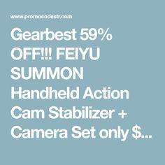 Gearbest 59% OFF!!! FEIYU SUMMON Handheld Action Cam Stabilizer + Camera Set only $167.99