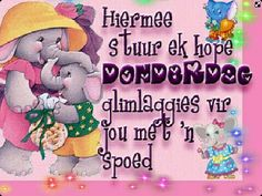 Afrikaanse Quotes, Goeie More, Best Quotes, Nice Quotes, Winnie The Pooh, Smurfs, Good Morning, Disney Characters, Fictional Characters
