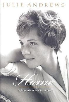 Home: A Memoir of My Early Years by Julie Andrews 2008, Hardcover, First Edition