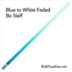 Blue to White Faded Bo Staff