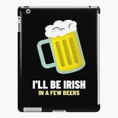 St Patricks Day, Ipad Case, Irish, It Works, Beer, Art Prints, Printed, Awesome, People