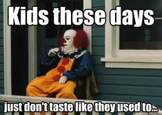 Day-drinking Pennywise memes | quickmeme