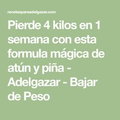 Pierde 4 kilos en 1 semana con esta formula mágica de atún y piña - Adelgazar - Bajar de Peso Jugo Natural, Salud Natural, 3 Week Diet, Pilates Video, Flat Belly, Yoga Fitness, Weight Loss, Math Equations, Healthy