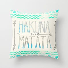 Throw Pillows featuring Hakuna Matata by Sara Eshak