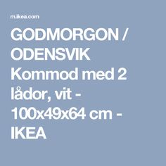 GODMORGON / ODENSVIK Kommod med 2 lådor, vit - 100x49x64 cm - IKEA