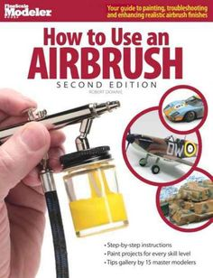 How to Use an Airbrush, Second Edition (FineScale Modeler Books) Basic Painting, Air Brush Painting, Car Painting, Painting Tips, Spray Painting, Modeling Techniques, Modeling Tips, Art Techniques, Airbrush Cake