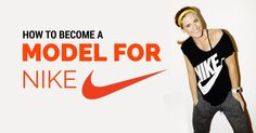 How to Become a #Model for #Nike? 14 Awesome Tips