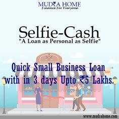 Selfie Cash A Loan As Personal As Selfie Www Mudrahome Com Instant Loans Online Business Loans Personal Loans