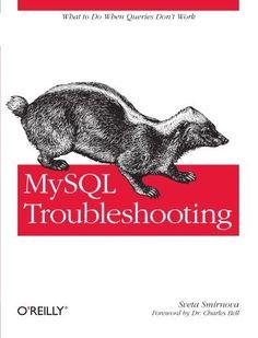 MySQL Troubleshooting: What To Do When Queries Don't Work by Sveta Smirnova. Save 24 Off!. $22.79. Publisher: O'Reilly Media; 1 edition (February 22, 2012). Author: Sveta Smirnova. Publication: February 22, 2012
