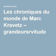 Les chroniques du monde de Marc Kravetz – grandeursrvitude
