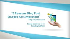5 Reasons Blog Post Images Are Important. Adding images have been found to have a number of benefits and contributes immensely to the success of a website. This video describes 5 of these benefits.