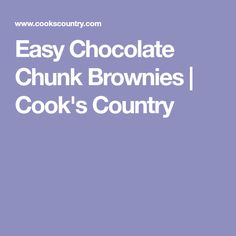 Easy Chocolate Chunk Brownies   Cook's Country