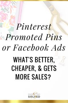 Pinterest Promoted Pins or Facebook Ads - What's Better, Cheaper, & Gets More Sales?  Interesting case study!  Marketing Solved