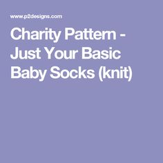 Charity Pattern - Just Your Basic Baby Socks (knit)