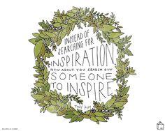 """The awesome Rachelle Dunn illustrated a quote for this month's Designer Desktop series that will get your summer started off right. The quote is""""Instead of searching for inspiration, how about you search out someone to inspire."""" –Tony Kim"""