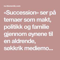 «Succession» ser på temaer som makt, politikk og familie gjennom øynene til en aldrende, søkkrik mediemogul og hans fire voksne barn. Tv, Television Set, Television