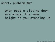 Another short people problem :( Short People Humor, Short People Problems, Short Jokes, Short People Quotes, Small Girl Problems, Girl Problems Funny, Nurse Quotes, Funny Quotes, Short Girl Quotes