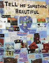 Tell Me Something Beautiful, Tracey Emin, 2000. In 2000, as part of a social scheme Emin was commissioned to create an artwork with pupils at Ecclesbourne Primary School. Pupils helped make the piece with the artist, eventually creating a colourful quilt. The school got to keep the work however 4 years later the school attempted to sell the piece to raise funds. Emin did not support this and refused to name it as one of her own works making it effectively worthless compared to the £35,000…