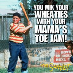 You mix your wheaties with your mamas toe jam!
