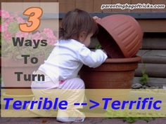How to Handle the Terrible Twos? 3 Ways To Turn Terrible Into Terrific!