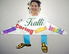 Student hang-ups-Student's head shot is cut out and taped to hanger hook. Then students cut out their 'word art' character traits to glue onto paper area of hanger. Add legs and shoes. (Vicki Blackwell)