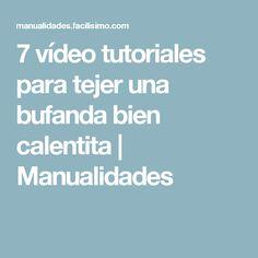 7 vídeo tutoriales para tejer una bufanda bien calentita   Manualidades Math, Tips, 3, Cactus, Youtube, Stuff Stuff, Crochet Bags, Dressmaking, Knitting Tutorials