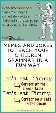 Memes and Jokes to Teach Your Children Grammar in a Fun Way Homeschool High School, Homeschool Kindergarten, Homeschool Curriculum, Online Homeschooling, Montessori Elementary, Catholic Homeschooling, Art Jokes, Jokes And Riddles, Teaching Reading