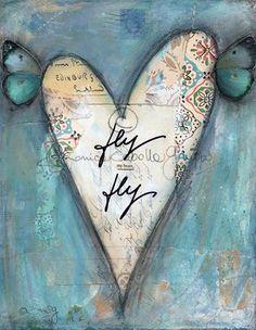 Art Print. Mixed Media Painting. Inspirational Art. Mixed Media Art. Fly My Heart.
