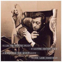Serge Gainsbourg Brigitte Bardot -BB initial- Elle ne porte rien d'autre qu'un peu, d'essence de Guerlain dans les cheveux-