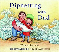 Dipnetting with Dad- (Positive Personal & Cultural Identity Core Competency)