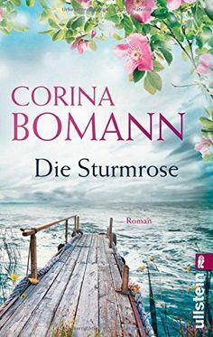 Die Sturmrose: Roman von Corina Bomann http://www.amazon.de/dp/3548286682/ref=cm_sw_r_pi_dp_Jw7Jvb1ABGDTJ