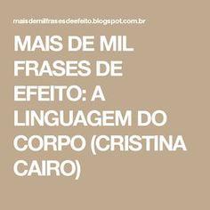 MAIS DE MIL FRASES DE EFEITO: A LINGUAGEM DO CORPO (CRISTINA CAIRO)