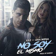 MARKLEX MP3: Xriz – No soy el mismo (feat. Ana Mena) (2017)