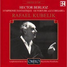 """Symphonieorchester Des Bayerischen Rundfunks - Berlioz: Symphonie Fantastique/Ouverture """"Le Corsaire"""""""