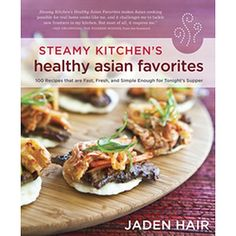Who doesn't love Steamy Kitchen? Jaden Hair's new cookbook has great photography and ideas.