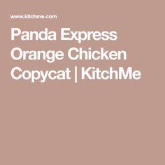 Panda Express Orange Chicken Copycat | KitchMe