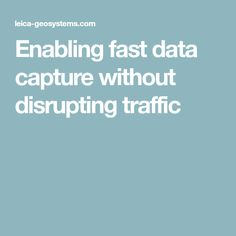 Enabling fast data capture without disrupting traffic