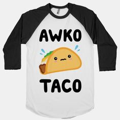 Awko Taco | T-Shirts, Tank Tops, Sweatshirts and Hoodies | HUMAN