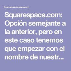 Squarespace.com: Opción semejante a la anterior, pero en este caso tenemos que empezar con el nombre de nuestra empresa. El buscador incluye miles de posibles iconos para incluir en los #logos creados.