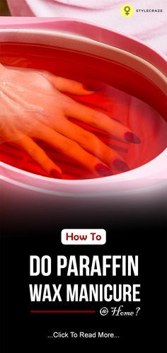 How To Do Paraffin Wax Manicure At Home?