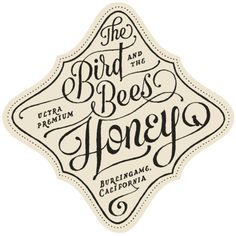 The Bird and the Bees Honey label by James T. Edmondson for his beekeeping sister-in-law's honey harvest.  (via typeverything)