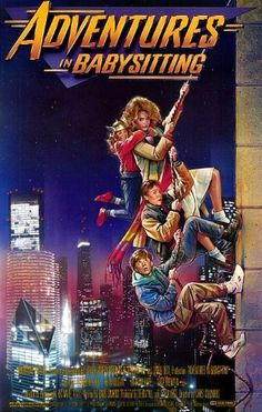 Adventures in Babysitting one of the best movies from when I was a teenager.