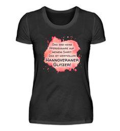 Das ist Hannoveraner-Glitzer! T-Shirt Basic Shirts, T Shirts For Women, Tops, Fashion, Hannover, Moda, Fashion Styles, Fashion Illustrations