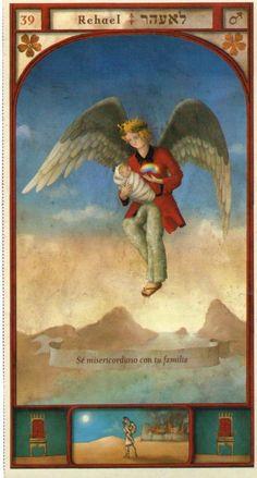 (39) REHAEL (Kabbalistic angel) protects those born 04 - 08 October, enables the healing of ailments and being at peace. (ángel Cabalístico) protege aquellos nacidos 04 - 08 octubre, permite curar las dolencias y estar en paz.