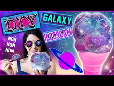 DIY Galaxy Ice Cream! | Eat The Milky Way For Dessert! - YouTube